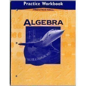 9780134330693: Algebra: Tools for a Changing World--Practice Workbook