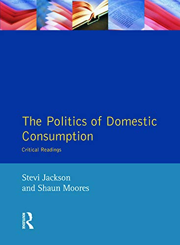 9780134333434: The Politics of Domestic Consumption: Critical Readings