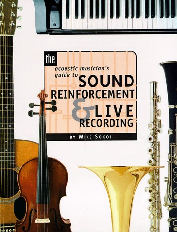 9780134335094: Acoustic Musician's Guide to Sound Reinforcement and Live Recordings, The