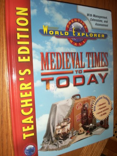 9780134336985: World Explorer: Medieval Times to Today