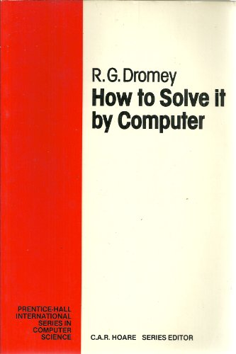 9780134340012: How to Solve It by Computer (Prentice-Hall International Series in Computer Science)