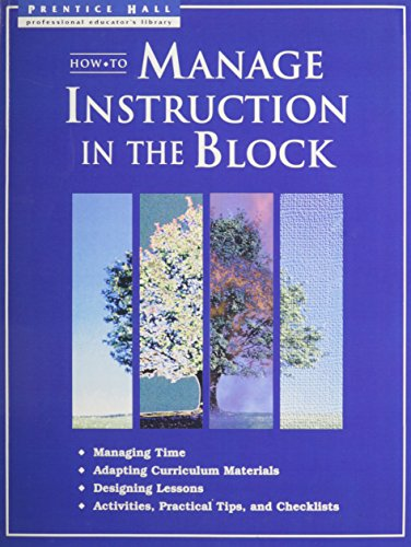 HOW TO MANAGE INSTRUCTION IN THE BLOCK: PRENTICE HALL