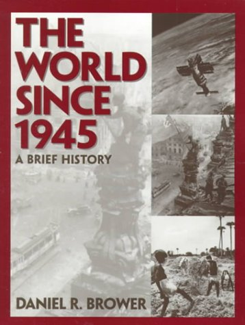 9780134344652: World Since 1945, The: A Brief History