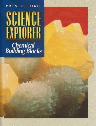 9780134344805: Science Explorer, Chemical Building Blocks