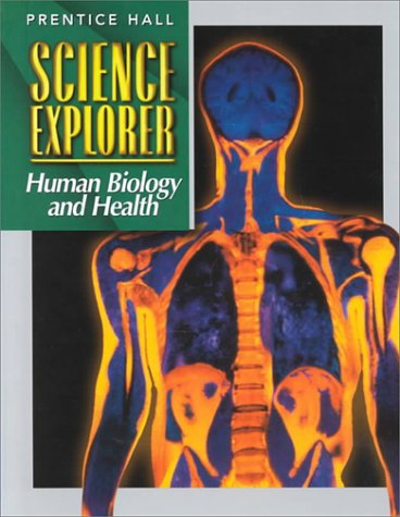 Science Explorer Human Biology and Health: Inc. Prentice-Hall