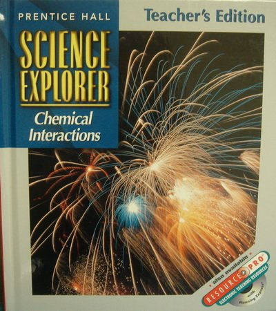 9780134345628: Prentice Hall Science Explorer Chemical Interactions Teacher Edition 2000 Isbn 0134345622