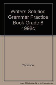 WRITERS SOLUTION GRAMMAR PRACTICE BOOK GRADE 8: PRENTICE HALL