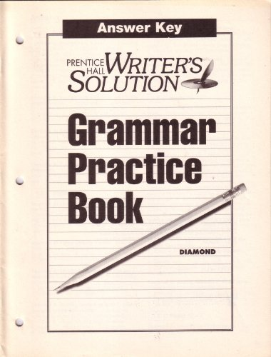 9780134347660: Writer's Solution Diamond Level : Grammar Practice Book Answer Key