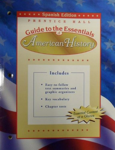 Guide to the Essentials of American History Spanish Edition: Prentice Hall