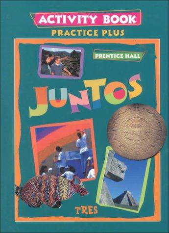 JUNTOS TRES PRACTICE PLUS ACTIVITY BOOK 1998C: PRENTICE HALL