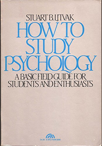 9780134350325: How to Study Psychology: A Basic Field Guide for Students and Enthusiasts