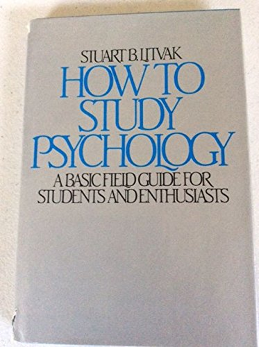9780134350400: How to study psychology: A basic field guide for students and enthusiasts
