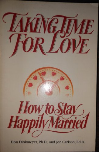 9780134351087: Taking Time for Love: How to Stay Happily Married