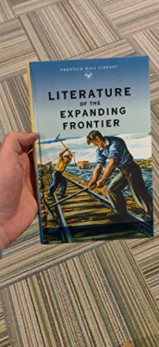 9780134354507: PRENTICE HALL LITERATURE: LITERATURE OF THE EXPANDING FRONTIER GRADES 9-12