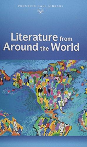 PRENTICE HALL LITERATURE: LITERATURE FROM AROUND THE: PRENTICE HALL
