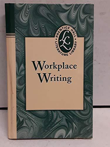 9780134354521: PRENTICE HALL LITERATURE WORKPLACE WRITING GRADES 9-12