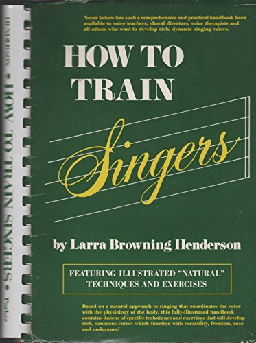 9780134355115: How to Train Singers
