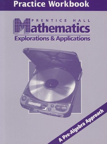 9780134358222: Mathematics Explorations & Applications Practice Wkbk 1999c