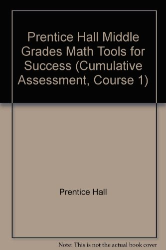 9780134359205: Prentice Hall Middle Grades Math Tools for Success (Cumulative Assessment, Course 1)