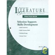 9780134360089: Literature: Timeless Voices Timeless Themes: Gold, Selection Support, Skills Development Practice Book