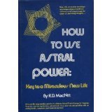 9780134361390: How to Use Astral Power: Key to a Miraculous New Life