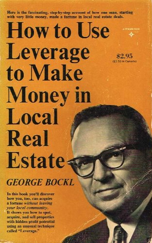9780134362120: How to Use Leverage to Make Money in Local Real Estate