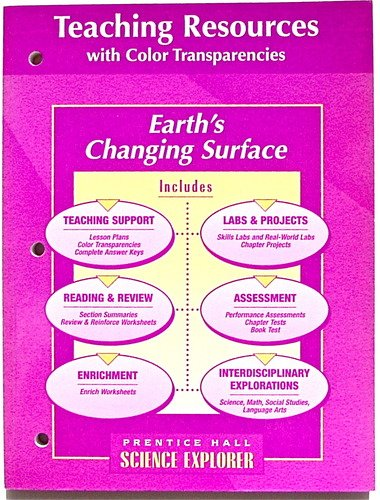 9780134366340: Earth's Changing Surface, Science Explorer, Teaching Resources with Color Transparencies
