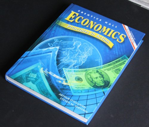 ECONOMICS PRINCIPLES IN ACTION FIRST EDITION SE: PRENTICE HALL