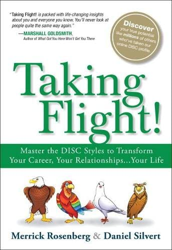 9780134374550: Taking Flight!: Master the Disc Styles to Transform Your Career, Your Relationships...Your Life