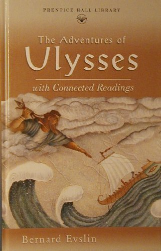 The adventures of Ulysses: With connected readings (Prentice Hall literature library): Evslin, ...