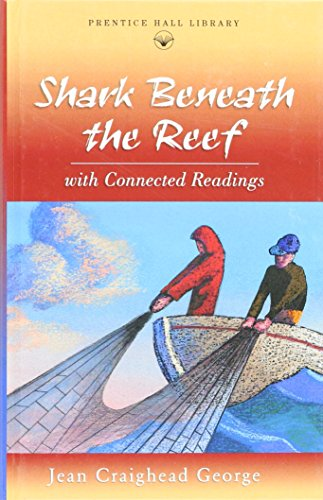 9780134374987: Shark beneath the reef: With connected readings (Prentice Hall literature library)