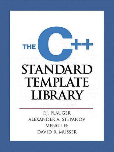 The C++ Standard Template Library: P.J. Plauger; Alexander Stepanov; Meng Lee; David R. Musser
