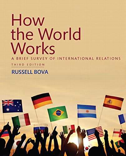 9780134378848: How the World Works: A Brief Survey of International Relations (3rd Edition)