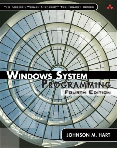 9780134382258: Windows System Programming, Paperback (4th Edition) (The Addison-Wesley Microsoft Technology Series)