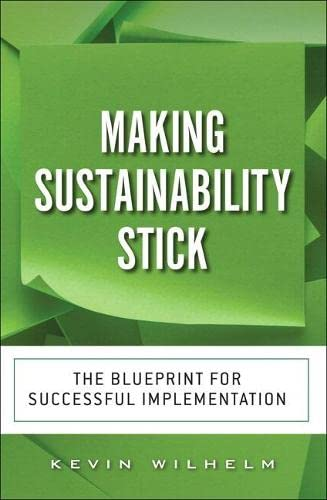 9780134383040: Making Sustainability Stick: The Blueprint for Successful Implementation