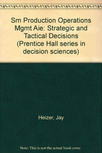 9780134383422: Production and Operations Management: Strategic and Tactical Decisions (Prentice Hall Series in Decision Sciences)