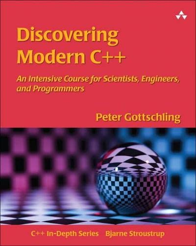 9780134383583: Discovering Modern C++: An Intensive Course for Scientists, Engineers, and Programmers (C++ In-Depth Series)