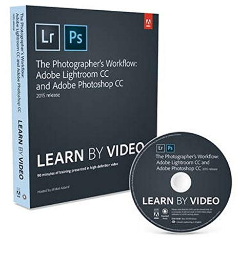 9780134384122: The Photographer's Workflow - Adobe Lightroom CC and Adobe Photoshop CC Learn by Video 2015