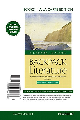 9780134386591: Backpack Literature: An Introduction to Fiction, Poetry, Drama, and Writing, Books a la Carte Edition (5th Edition)