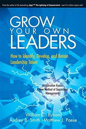 9780134387123: Grow Your Own Leaders: How to Identify, Develop, and Retain Leadership Talent
