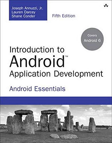 Introduction to Android Application Development: Android Essentials: Annuzzi Jr., Joseph;