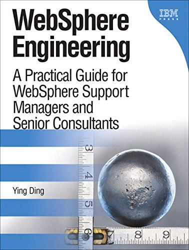 9780134391120: WebSphere Engineering: A Practical Guide for WebSphere Support Managers and Senior Consultants (paperback) (IBM Press)