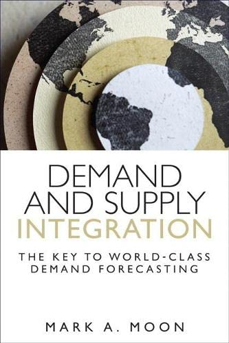 9780134391892: Demand and Supply Integration: The Key to World-Class Demand Forecasting (Paperback) (FT Press Operations Management)