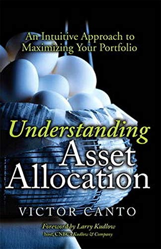 9780134393346: Understanding Asset Allocation: An Intuitive Approach to Maximizing Your Portfolio (paperback)