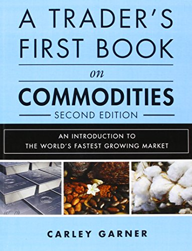 9780134394619: A Trader's First Book on Commodities: An Introduction to the World's Fastest Growing Market