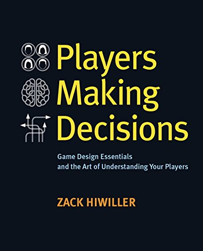 9780134396750: Players Making Decisions: Game Design Essentials and the Art of Understanding Your Players