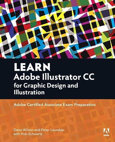 9780134397788: Learn Adobe Illustrator CC for Graphic Design and Illustration: Adobe Certified Associate Exam Preparation (Adobe Certified Associate (ACA))