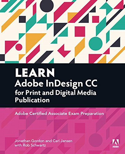 9780134397801: Learn Adobe InDesign CC for Print and Digital Media Publication: Adobe Certified Associate Exam Preparation (Adobe Certified Associate (ACA))