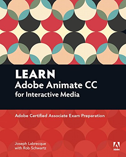 9780134397818: Learn Adobe Animate CC for Interactive Media: Adobe Certified Associate Exam Preparation (Adobe Certified Associate (ACA))