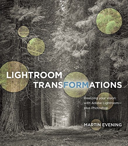 9780134398280: Lightroom Transformations: Realizing your vision with Adobe Lightroom plus Photoshop